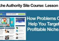How Problems Can Help You Target A Profitable Niche Market So You Know How To Setup Your Niche Website
