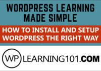 How To Install And Setup Your WordPress Website The Right Way