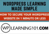 How To Secure Your WordPress Website In 1 Minute Or Less [Made Simple]