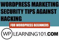 WordPress Marketing Security Tips Against Hacking For WordPress Beginners