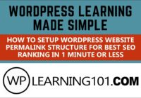 How To Setup Your WordPress Website Permalink Structure For Best SEO Ranking In 1 Minute Or Less