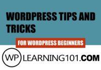 WordPress Tips And Tricks To Help Any WordPress Beginner