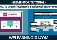 How To Create Testimonial Section For Website Using Elementor WP Plugin (Step-By-Step Tutorial)