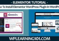 How To Install Elementor Page Builder WordPress Plugin In WordPress (Step-By-Step Tutorial)