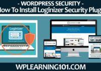 How To Install Loginizer Security WordPress Plugin (Step-By-Step)