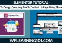 How To Design Company Profile Contact Us Page Using Elementor In WordPress (Step-By-Step Tutorial)