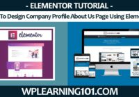 How To Design Company Profile About Us Page Using Elementor In WordPress (Step By Step Tutorial)
