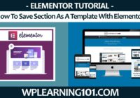 How To Save Section As A Template With Elementor WordPress Plugin Tutorial (Step By Step)