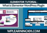 What Is Elementor WordPress Plugin (Step-By-Step Tutorial)